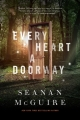 Couverture Wayward Children, book 1: Every Heart a Doorway Editions Tor Books 2016