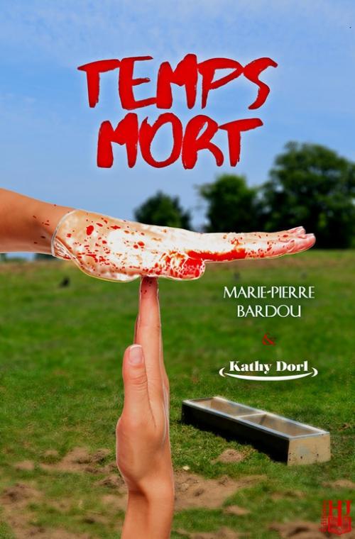 Temps mort, intégrale, tome 1 (EBOOK) de Kathy Dorl et Marie-Pierre Bardou