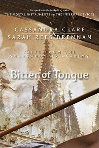 Couverture The Mortal Instruments : Tales from Shadowhunter Academy, book 07 : Bitter of Tongue