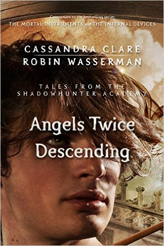 Couverture The Mortal Instruments : Tales from Shadowhunter Academy, book 10 : Angels Twice Descending
