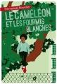 Couverture Le caméléon et les fourmis blanches Editions La Joie de Lire 2015