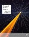 Couverture Le pont sur les étoiles Editions Les Moutons Electriques (La bibliothèque voltaïque) 2010