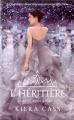 Couverture La sélection, tome 4 : L'héritière Editions France loisirs 2016