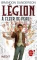 Couverture Légion, tome 2 : A fleur de peau Editions Le Livre de Poche (Orbit) 2016