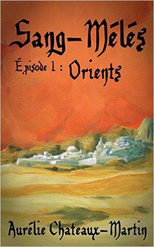 Couverture Sang-Mêlés, épisode 1 : Orients