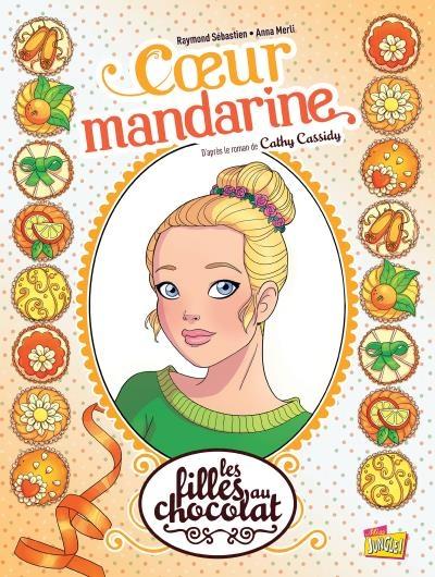 Couverture Les filles au chocolat (BD), tome 3 : Coeur Mandarine