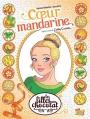 Couverture Les filles au chocolat (BD), tome 3 : Coeur Mandarine Editions Jungle ! (Miss Jungle) 2016