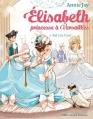 Couverture Élisabeth : Princesse à Versailles, tome 04 : Bal à la cour Editions Albin Michel (Jeunesse) 2016