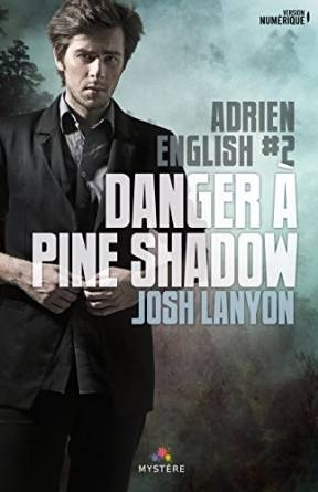 Couverture Adrien English, tome 2 : Danger à Pine Shadow