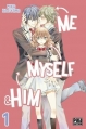 Couverture Me, Myself & Him, tome 1 Editions Pika (Shôjo) 2016