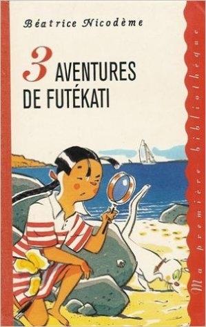 Couverture 3 aventures de Futékati
