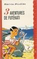 Couverture 3 aventures de Futékati Editions France Loisirs 2000