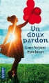 Couverture Un doux pardon Editions Pocket 2016