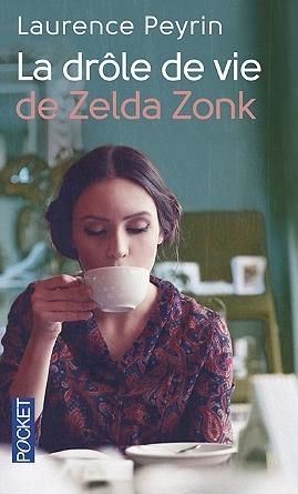 Couverture La drôle de vie de Zelda Zonk