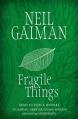 Couverture Des choses fragiles : Nouvelles et Merveilles Editions Headline 2007