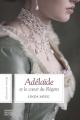Couverture Adélaïde et le coeur du régent Editions Michel Quintin 2015