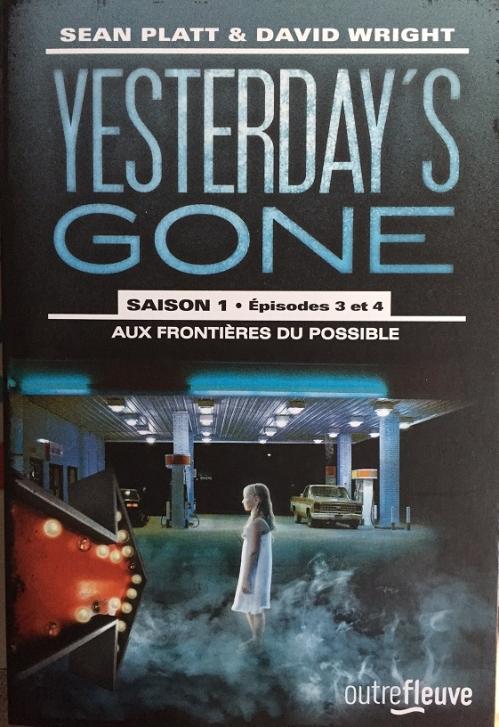 Couverture Yesterday's Gone, saison 1, épisodes 3 et 4 : Aux frontières du possible