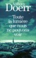 Couverture Toute la lumière que nous ne pouvons voir Editions France loisirs 2016