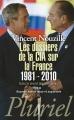 Couverture Les dossiers de la CIA sur la France 1981-2010 Editions Hachette (Pluriel) 2012
