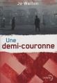 Couverture Une demi-couronne Editions Denoël 2016