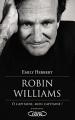 Couverture Robin Williams : O Capitaine, mon Capitaine ! Editions Michel Lafon (Biographie) 2015