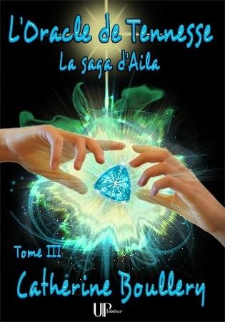 Couverture La saga d'Aila, tome 3 : L'Oracle de Tennesse