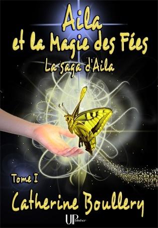 Couverture La saga d'Aila, tome 1 : Aila et la magie des fées