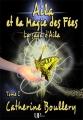 Couverture La saga d'Aila, tome 1 : Aila et la magie des fées Editions UPblisher (Fantasy, science-fiction) 2014