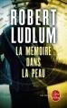 Couverture Jason Bourne, tome 1 : La Mémoire dans la peau Editions Le Livre de Poche (Thriller) 1981
