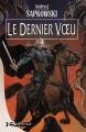 Couverture Sorceleur, tome 1 : Le dernier voeu Editions Bragelonne 2003
