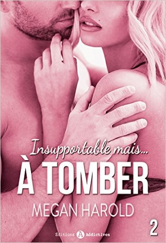 Couverture Insupportable... mais à tomber, tome 2