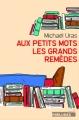 Couverture Aux petits mots les grands remèdes Editions Préludes 2016