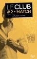 Couverture Le club, tome 2 : Match Editions JC Lattès (&moi) 2016