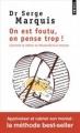 Couverture On est foutu, on pense trop ! : Comment se libérer de Pensouillard le hamster Editions Points 2016
