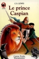 Couverture Les Chroniques de Narnia, tome 4 : Le Prince Caspian Editions Flammarion (Castor poche - Junior) 1993