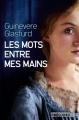 Couverture Les Mots entre mes mains Editions Préludes 2016