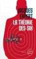 Couverture La Théorie des six Editions Le Livre de Poche (Thriller) 2015