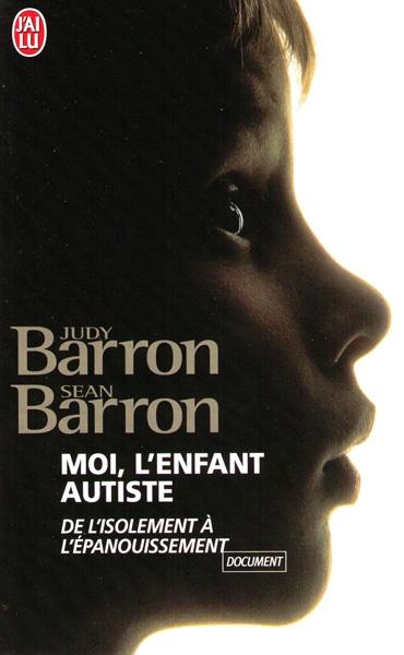 Couverture Moi, l'enfant autiste : De l'isolement à l'épanouissement