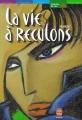 Couverture La vie à reculons Editions Le Livre de Poche (Jeunesse - Histoires de vies) 2002