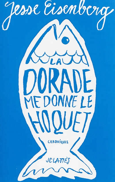 Couverture La dorade me donne le hoquet