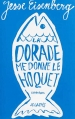 Couverture La dorade me donne le hoquet Editions JC Lattès 2016