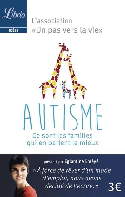 Couverture Autisme : Ce sont les familles qui en parlent le mieux