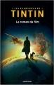 Couverture Les aventures de Tintin : Le roman du film Editions Casterman (Jeunesse) 2011