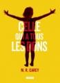 Couverture Celle qui a tous les dons, tome 1 Editions L'Atalante 2014