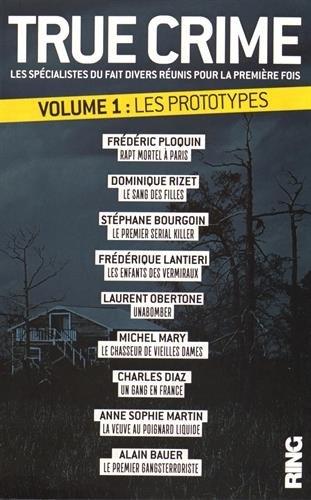 Couverture True Crime, tome 1 : Les Prototypes