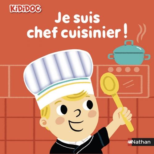 Couverture Je suis chef cuisinier !