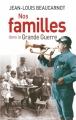Couverture Nos familles dans la Grande Guerre Editions France Loisirs 2014