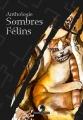 Couverture Sombres Félins Editions Luciférines 2016