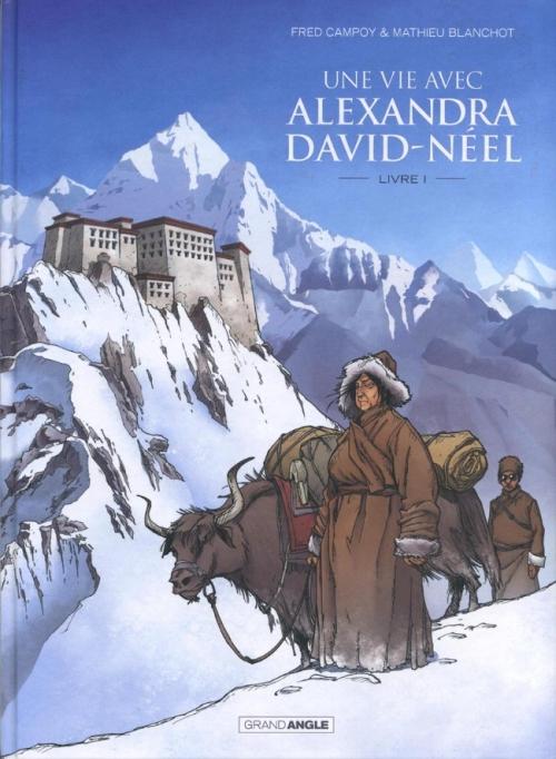 Couverture Une vie avec Alexandra David-Neel, tome 1