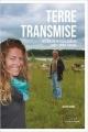 Couverture Terre transmise Editions Rue de l'échiquier (Conversations écologiques) 2015